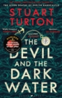 The Devil and the Dark Water : The mind-blowing new murder mystery from the Sunday Times bestselling author - Book