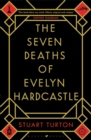 The Seven Deaths of Evelyn Hardcastle - Book