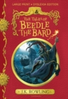 The Tales of Beedle the Bard : Large Print Dyslexia Edition - Book