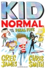 Kid Normal and the Final Five: Kid Normal 4 - Book