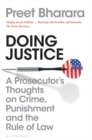 Doing Justice : A Prosecutor's Thoughts on Crime, Punishment and the Rule of Law - Book