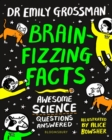 Brain-fizzing Facts : Awesome Science Questions Answered - Book
