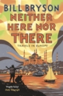 Neither Here, Nor There : Travels in Europe - eBook