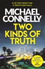 Two Kinds of Truth : A Harry Bosch Thriller - Book