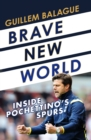 Brave New World : Inside Pochettino's Spurs - eBook