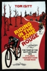 Riding in the Zone Rouge : The Tour of the Battlefields 1919 - Cycling's Toughest-Ever Stage Race - Book