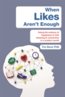 When Likes Aren't Enough : Using the science of happiness to find meaning and connection in a modern world - Book