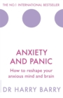 Anxiety and Panic : How to reshape your anxious mind and brain - Book