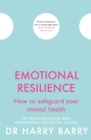 Emotional Resilience : How to safeguard your mental health - eBook