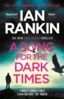 A Song for the Dark Times : The Brand New Must-Read Rebus Thriller - Book