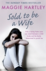 Sold To Be A Wife : Only a determined foster carer can stop a terrified girl from becoming a child bride - Book