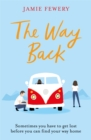 The Way Back : The funny, insightful and hopeful family adventure you need in 2020 - Book