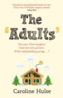 The Adults : Two exes. Their daughter. And their new partners. What could possibly go wrong? - Book