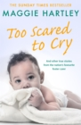 Too Scared To Cry : And other true stories from the nation's favourite foster carer - Book