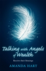 Talking with Angels of Wealth : Receive their blessings - Book