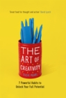 The Art of Creativity : 7 Powerful Habits to Unlock Your Full Potential - Book