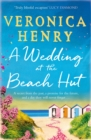A Wedding at the Beach Hut : The escapist and feel-good read of 2020 from the bestselling author of THE BEACH HUT - Book