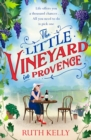 The Little Vineyard in Provence : The most uplifting summer book you'll read in 2019 - eBook