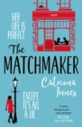 The Matchmaker : The feel-good rom-com of 2020 for fans of TV show First Dates! - Book