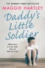 Daddy's Little Soldier : When home is a war zone, who can little Tom trust? - Book