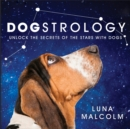 Dogstrology : Unlock the Secrets of the Stars with Dogs - Book