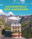Accidentally Wes Anderson - eBook