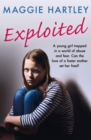 Exploited : The heartbreaking true story of a teenage girl trapped in a world of abuse and violence - eBook