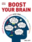Boost Your Brain : Switch on your Brain with over 300 Puzzles, Tips, and Teasers - Book