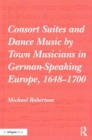 Consort Suites and Dance Music by Town Musicians in German-Speaking Europe, 1648-1700 - Book