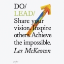 Do Lead : Share your vision. Inspire others. Achieve the impossible - eAudiobook