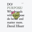 Do Purpose : Why brands with a purpose do better and matter more - eAudiobook
