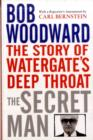 The Secret Man : The Story of Watergate's Deep Throat - Book