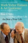 How to Make the Rest of Your Life the Best of Your Life - eBook