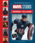 The Moviemaking Magic of Marvel Studios : Heroes & Villains - Book