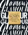 Glamour: 30 Years of Women Who Have Reshaped the World - Book