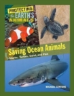 Saving Ocean Animals : Sharks, Turtles, Coral, and Fish - Book