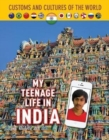 Customs and Cultures of the World: My Teenage Life in India - Book