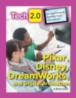 Tech 2.0 World-Changing Entertainment Companies: Pixar, Disney, DreamWorks, and Digital Animation - Book