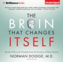 The Brain That Changes Itself : Stories of Personal Triumph from the Frontiers of Brain Science - eAudiobook