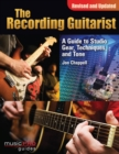 The Recording Guitarist : A Guide to Studio Gear, Techniques, and Tone - Book