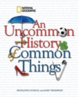An Uncommon History of Common Things - Book