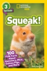 Squeak! : 100 Fun Facts About Hamsters, Mice, Guinea Pigs, and More - Book
