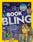 The Big Book of Bling : Ritzy Rocks, Extravagant Animals, Sparkling Science, and More! - Book