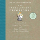The Intellectual Devotional : Revive Your Mind, Complete Your Education, and Roam Confidently with the Cultured Class - eAudiobook