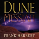 Dune Messiah : Book Two in the Dune Chronicles - eAudiobook