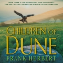 Children of Dune : Book Three in the Dune Chronicles - eAudiobook