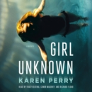 Girl Unknown : A Novel - eAudiobook