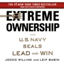 Extreme Ownership : How U.S. Navy SEALs Lead and Win - eAudiobook