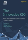 The Innovative CIO : How IT Leaders Can Drive Business Transformation - Book