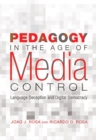 Pedagogy in the Age of Media Control : Language Deception and Digital Democracy - Book